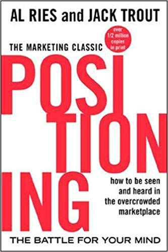 AL Ries and Jack Trout, Positioning: the battle of your mind
